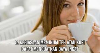Kebiasaan Meminum teh atau kopi Dapat Menguatkan Daya Ingat