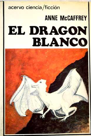 El dragón blanco – Anne MacCaffrey