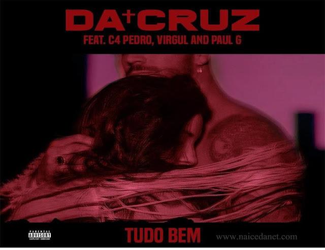 Da Cruz ft. Paul G & C4 Pedro - Tudo Bem
