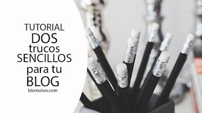 Dos Trucos Sencillos Para Tu Blog