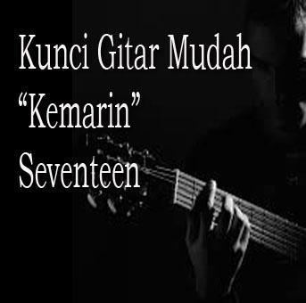 Kunci gitar lagu kemarin seventeen mudah