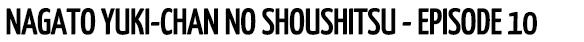Nagato Yuki-chan no Shoushitsu Episode 10 - Review/Reaction