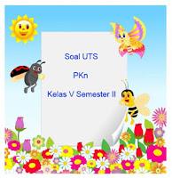 Soal UTS PKn Kelas 5 Semester 2 dan Kunci Jawaban