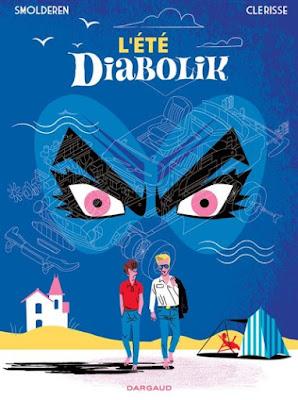 L'été diabolik d'Alexandre Clérisse et Thierry Smolderen (Éditions Dargaud)