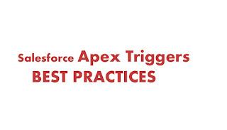 Salesforce Apex Triggers Best Practices