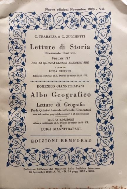 AA. VV. - Volume III - Letture di Storia, riccamente illustrate. Albo Geografico e letture di geografia. Anno 1928, Edizioni Bemporad, Firenze