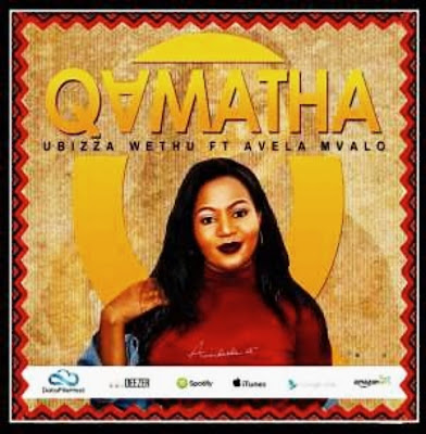 DOWNLOAD MP3 : UBizza Wethu Ft Avela Mvalo - Qamata (Main Mix) 2018.... Original Mix...