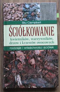Takie książki - Taka Troche o Stu Campbell - Ściółkowanie  kwietników, warzywników, drzew i krzewów owocowych