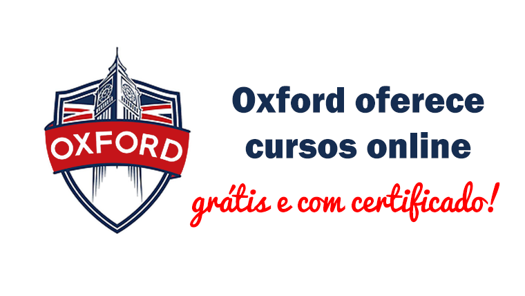 Cursos da Universidade de Oxford gratuitos e com certificado