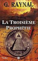 http://exulire.blogspot.fr/2015/09/la-troisieme-prophetie-gerard-raynal.html