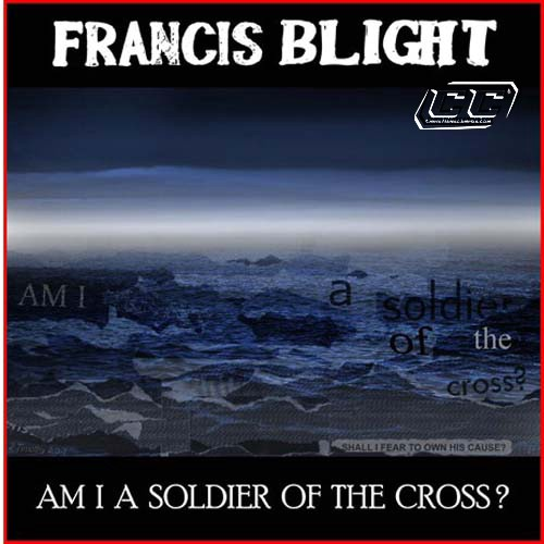 Francis Blight - Am I a soldier of the cross (Single Mix) 2011 English Christian Single