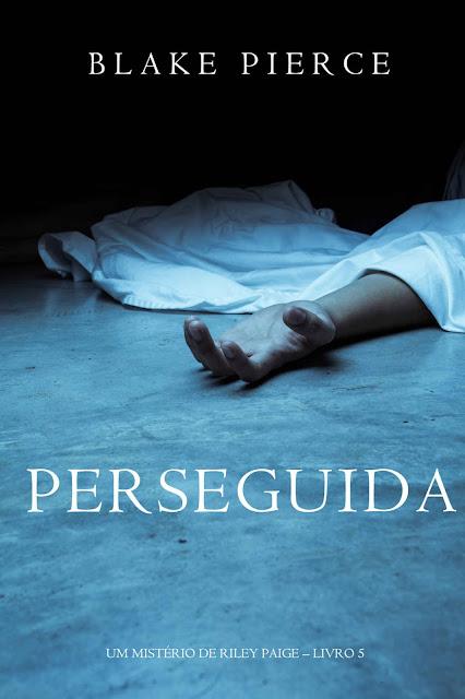 Perseguida (Um mistério de Riley Paige - Livro 5) - Blake Pierce