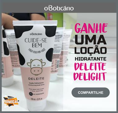 O BOTICÁRIO - GANHE UMA LOÇÃO CORPORAL DELEITE 100ML