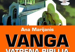 VANGA VATRENA BIBLIJA - sve o fenomenu bugarske proročice i isceliteljke