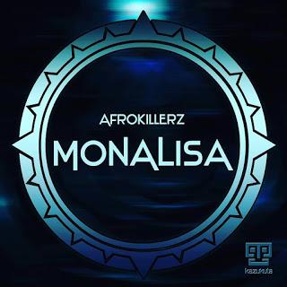 Afrokillerz - Monalisa (EP)