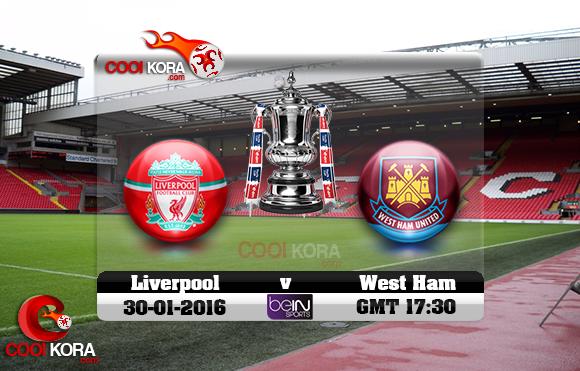 مشاهدة مباراة ليفربول ووست هام اليوم 30-1-2016 في كأس الإتحاد الإنجليزي