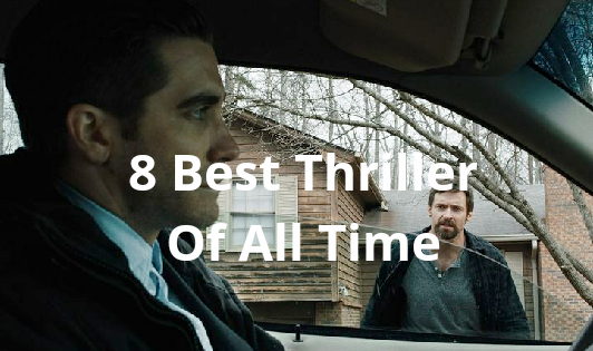 8 Best Thriller Movies Of All Time - Knight Hour