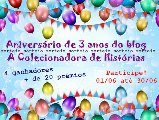 Sorteio de aniversário do blog A Colecionadora de Histórias!