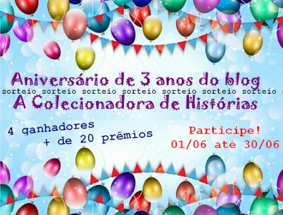 SORTEIO #26 - ANIVERSÁRIO DE 3 ANOS DO BLOG A COLECIONADORA DE HISTÓRIAS