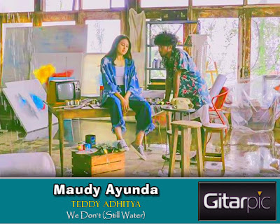 Chord Gitar Maudy Ayunda & Teddy Adhitya - We Don't (Still Water)