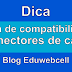 Lista de compatibilidade de conectores de celulares e tablets