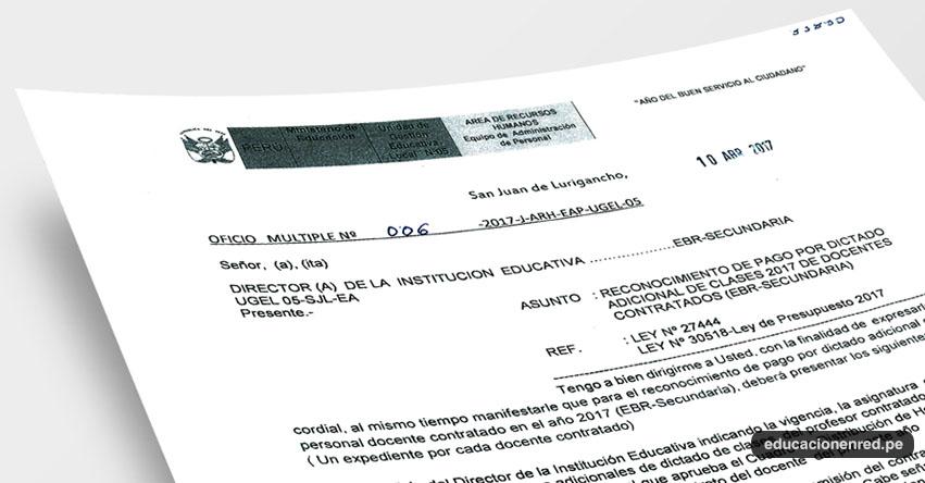 OFICIO MÚLTIPLE N° 006-2017-J-ARH-EAP-UGEL-05 - Reconocimiento de Pago por Dictado Adicional de Clases 2017 de Docentes Contratados (EBR-Secundaria) www.ugel05.gob.pe