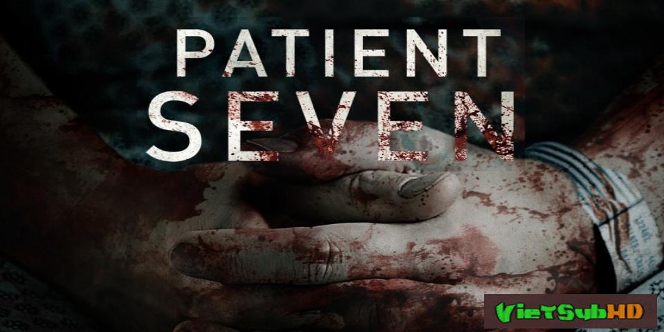 Phim Bệnh Nhân Thứ 7 VietSub HD | Patient Seven 2016