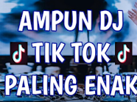 Download Lagu DJ Tik Tok 2018 Nonstop Paling Enak Di Dengar Full Bass