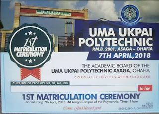 Uma Ukpai Polytechnic Maiden Matriculation Ceremony Date - 2017/2018