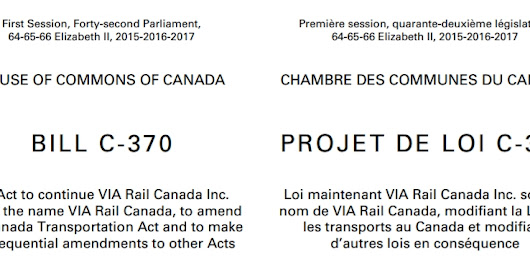 VIA RAIL Canada Act Bill C-370 has been added to High Speed Rail Canada site