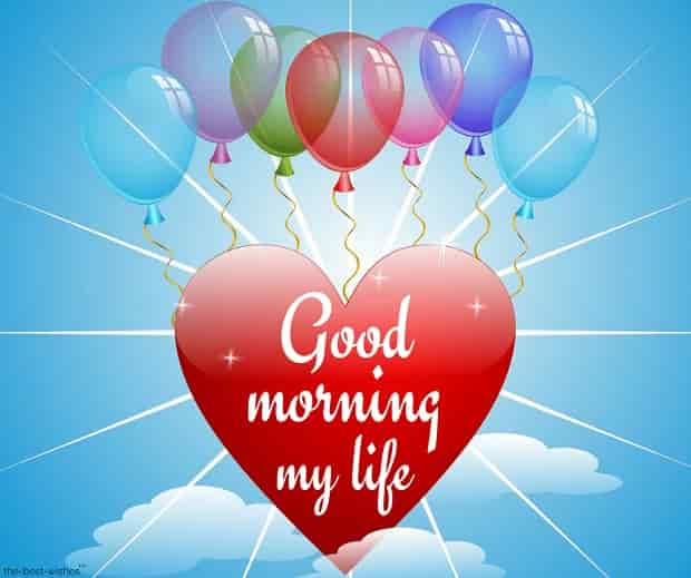 good morning my life with a heart