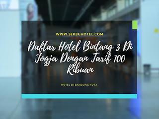 Daftar Hotel Bintang 3 Di Jogja Dengan Tarif 100 Ribuan