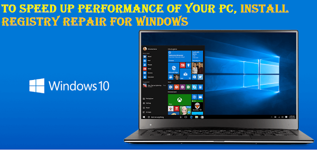 To Speed Up Performance of Your PC, Install Registry Repair For Windows