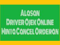 Ternyata Ini Alasan Driver Ojek Online Minta Cancel Orderan