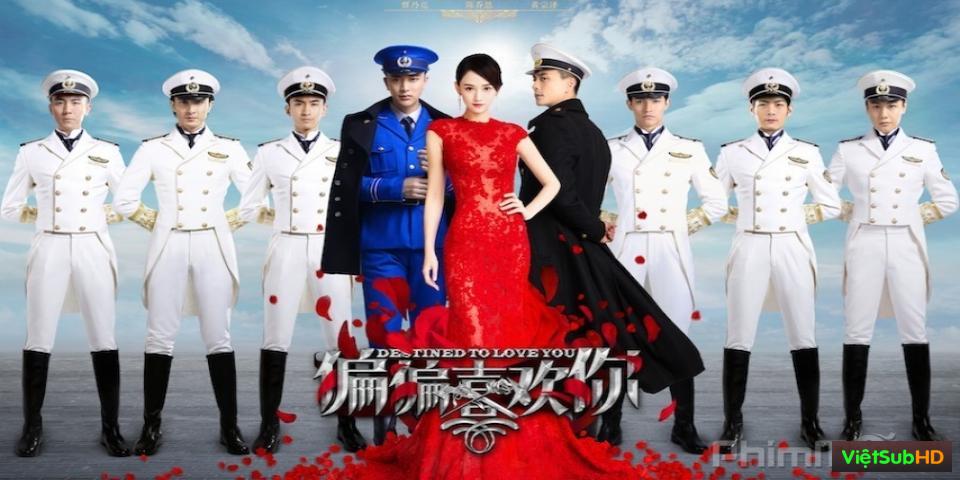 Phim Vẫn Cứ Thích Em Hoàn Tất (44/44) VietSub HD | Destined To Love You 2015