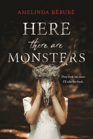 Here There Are Monsters by Amelinda Bérubé
