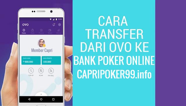 Cara Deposit Poker Online Via OVO,Pulsa Capri , capripoker99 , ovo