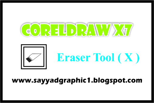 Learn Corel Draw x7 In Urdu Lesson No 18 | Eraser Tool - Sayyad Graphics