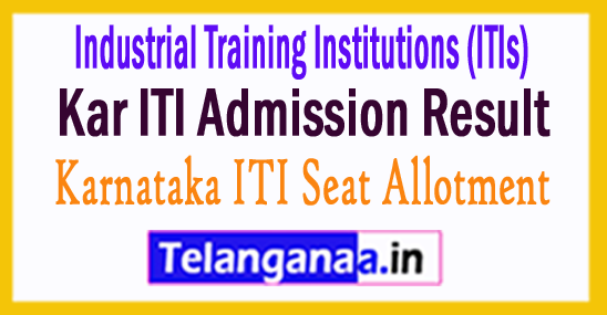 Kar ITI Admission Result 2017 Kar ITI Seat Allotment