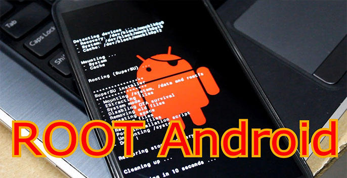 Root máy Android được hiểu như thế nào?