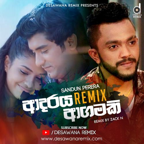Adaraya Agamaki (Remix) - Sandun Perera (Zack N) Remix Mp3