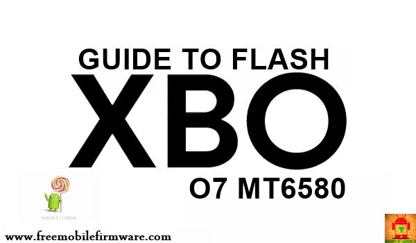 Guide To Flash X-BO O7 MT6580 Lollipop 5.1 Via Flashtool Tested Firmware