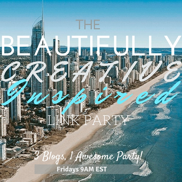 The Beautifully Creative Inspired Link Party | City of Creative Dreams