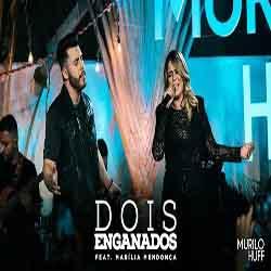 Dois Enganados – Murilo Huff feat. Marília Mendonça