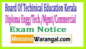 Board Of Techinical Education Kerala Diploma Engg/Tech./Mgmt/Commercial Practice Apr 2017 Exam Notification