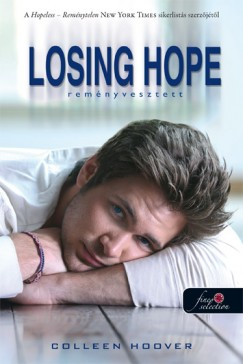 Colleen Hoover – Losing Hope: Reményvesztett (Hopeless 2.) megjelent a Könyvmolyképző Kiadó gondozásában a Rubin Pöttyös könyvek sorozatban
