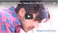 Wait A Second - New Telugu Short Film 2016