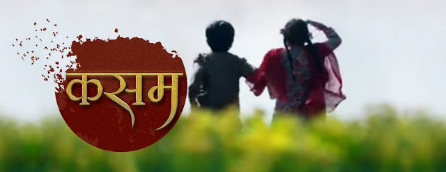 'Kasam' Serial on Colors Plot Wiki, Star-Cast, Promo, Title Song, Timing
