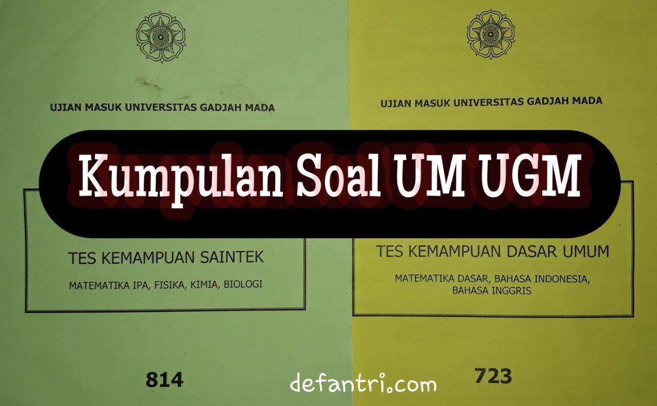 Kumpulan Soal Ujian Masuk UGM (UM UGM) Lengkap