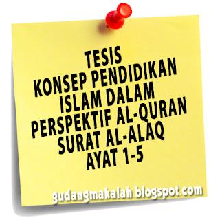 TESIS KONSEP PENDIDIKAN ISLAM DALAM PERSPEKTIF AL-QURAN SURAT AL-ALAQ AYAT 1-5